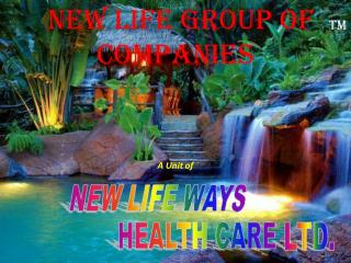 New Life Group of   TM    Companies A Unit of