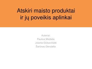 Autoriai: Paulius Mieželis Jolanta Dzikavičiūtė Šarūnas Gerulaitis