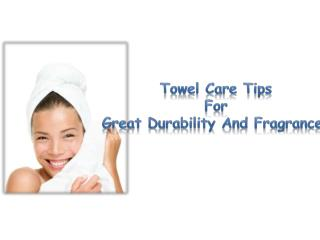 Towel Care Tips for Great Durability and Fragrances
