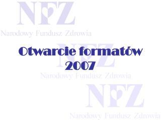 Otwarcie formatów 2007