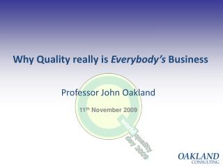 Why Quality really is  Everybody's  Business