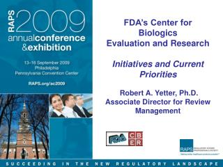 FDA s Center for Biologics  Evaluation and Research  Initiatives and Current Priorities   Robert A. Yetter, Ph.D.  Assoc