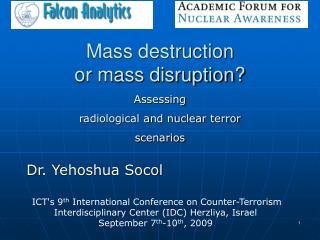 Mass destruction  or mass disruption?