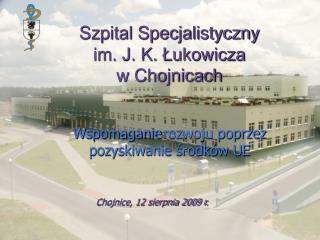 Szpital Specjalistyczny  im. J. K. Łukowicza  w Chojnicach