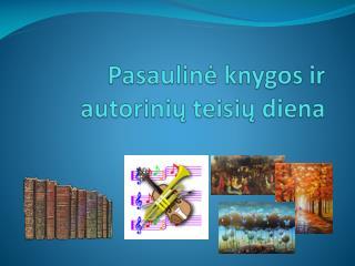 Pasaulin ė knygos ir autorinių teisių diena