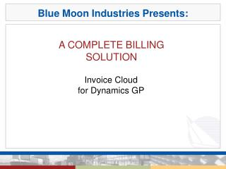 Blue Moon Industries Presents: