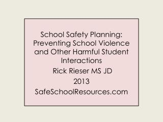 School Safety Planning: Preventing School Violence and Other  Harmful Student  Interactions