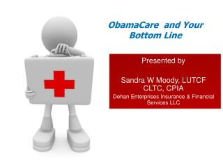 ObamaCare   and Your  Bottom Line