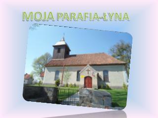 MOJA  PARAFIA-ŁYNA