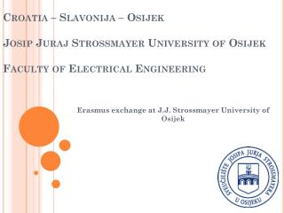 Erasmus  exchange at  J.J . Strossmayer  University of  Osijek