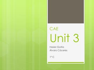 CAE  Unit  3