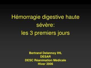 H morragie digestive haute s v re: les 3 premiers jours