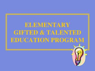 ELEMENTARY GIFTED & TALENTED EDUCATION PROGRAM