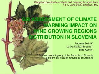 GIS ASSESSMENT OF CLIMATE WARMING IMPACT ON  WINE GROWING REGIONS DISTRIBUTION IN SLOVENIA