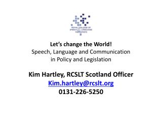 Let's change the World! Speech, Language and Communication  in Policy and Legislation