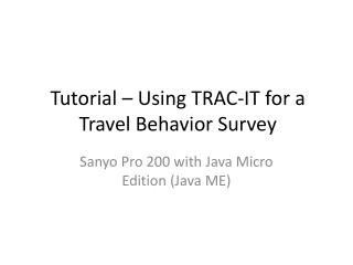 Tutorial – Using TRAC-IT for a Travel Behavior Survey