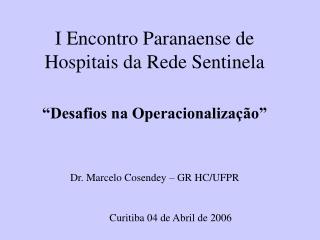 I Encontro Paranaense de Hospitais da Rede Sentinela