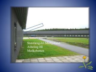 Statsfængslet Midtjylland Afdelingen H-I Vejlevej 45 8766 Nørre Snede