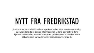 NYTT FRA FREDRIKSTAD