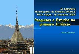 II Seminário  Internacional da Primeira Infancia Porto Alegre, 19 novembre 2004