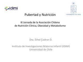 Dra.  Ethel  Codner D. Instituto de Investigaciones Materno Infantil (IDIMI) Universidad de Chile