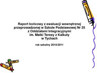 Raport końcowy z ewaluacji wewnętrznej  przeprowadzonej w Szkole Podstawowej Nr 35