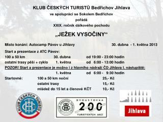 KLUB ČESKÝCH TURISTŮ Bedřichov Jihlava ve spolupráci se Sokolem Bedřichov pořádá