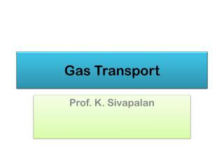 Gas Transport