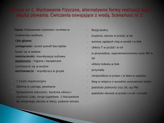 Temat ; Podstawowe czynności ruchowe w      środowisku wodnym.     Cele główne :