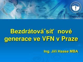 Bezdrátováˇsíť  nové generace ve VFN v Praze