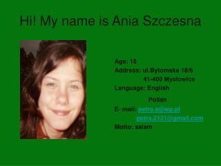 Hi! My name is Ania Szczesna