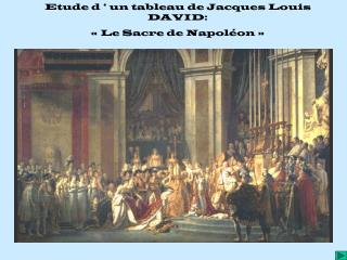 Etude d�� un tableau de Jacques Louis DAVID: ��Le Sacre de Napol�on��
