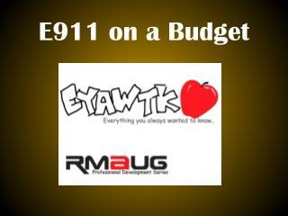 E911 on a Budget