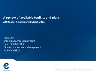 A review of available toolkits and plans ATC Global Amsterdam 8 March 2012