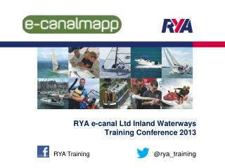 RYA e-canal Ltd Inland Waterways Training Conference 2013