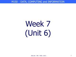 Week 7 Unit 6