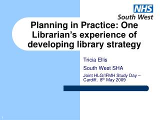 Planning in Practice: One Librarian s experience of developing library strategy