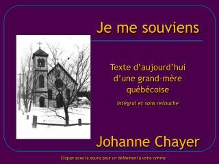 Je me souviens Texte d'aujourd'hui d'une grand-mère québécoise Intégral et sans retouche