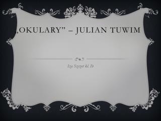 """Okulary"" – Julian Tuwim"
