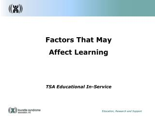 Factors That May  Affect Learning TSA Educational In-Service