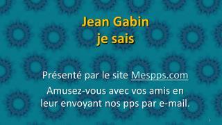 Jean Gabin  je sais