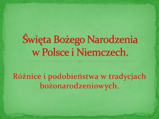 Święta Bożego Narodzenia  w Polsce i Niemczech.