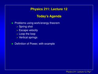 Physics 211: Lecture 12
