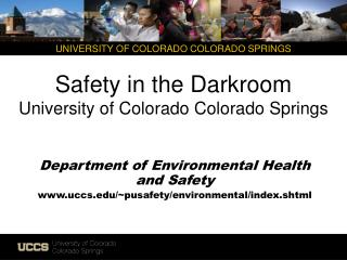 Safety in the Darkroom  University of Colorado  Colorado  Springs