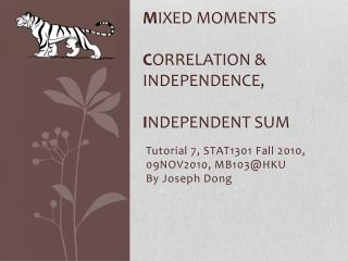 M ixed Moments C orrelation & Independence, I ndependent sum