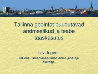 Tallinna geoinfot puudutavad andmestikud ja teabe taaskasutus