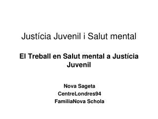 Justícia Juvenil i Salut mental El Treball en Salut mental a Justícia Juvenil