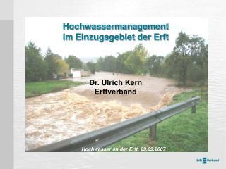 Hochwassermanagement  im Einzugsgebiet der Erft Dr. Ulrich Kern Erftverband