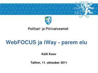 WebFOCUS ja iWay - parem elu