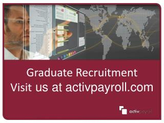 Graduate Recruitment Visit  us at activpayroll